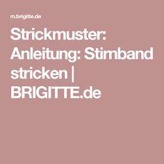Strickmuster: Anleitung: Stirnband stricken   BRIGITTE.de