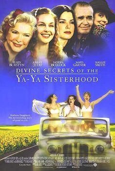 Divine Secrets Of The Ya-Ya Sisterhood , starring Sandra Bullock, Ellen Burstyn, Fionnula Flanagan, James Garner. After years of mother-daughter tension, Siddalee receives a scrapbook detailing the wild adventures of the 'Ya-Yas', her mother's girlhood friends. #Drama
