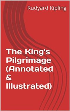 Buy The King's Pilgrimage (Annotated & Illustrated) by Rudyard Kipling and Read this Book on Kobo's Free Apps. Discover Kobo's Vast Collection of Ebooks and Audiobooks Today - Over 4 Million Titles! Cory Doctorow, If Rudyard Kipling, Pilgrimage, Good Books, Free Apps, Audiobooks, This Book, Engineering, Ebooks