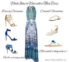 What are the best shoe styles and shapes to wear with your max skirt or dress? It's easy to choose shoes when you know these tips