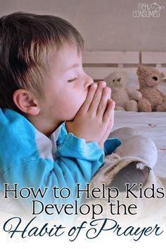 How to Help Kids Develop the Habit of Prayer