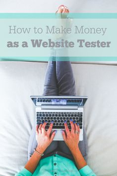 Have you ever visited a website and thought of all the ways you'd improve it? If so, becoming a website tester might be a great side gig for you.