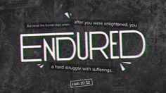 Verse of the Day from Logos.com    히브리서 10:32, 전날에 너희가 빛을 받은 후에 고난의 큰 싸움을 견디어 낸 것을 생각하라.