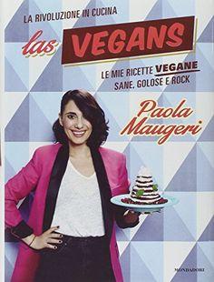 Las Vegans. Le mie ricette vegane sane, golose e rock di Paola Maugeri http://www.amazon.it/dp/8804638508/ref=cm_sw_r_pi_dp_dkXcub14BVDMG