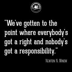 Ravageurs are responsible. | Newton N. Minow