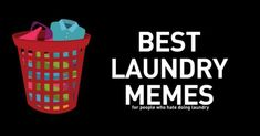 BEST Laundry Memes! For those who hate laundry - wait, who doesn't? Washing drying and insanity - but we found a way to laugh at this tedious chore!