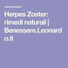 Herpes Zoster: rimedi naturali | Benessere.Leonardo.it