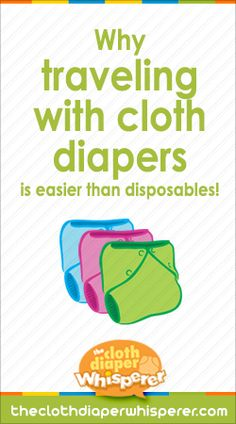Why traveling with cloth diapers is easier than disposables: One mom's story | The Cloth Diaper Whisperer