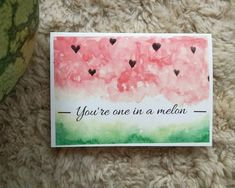 One in a melon card Cute Cards, Diy Cards, Your Cards, Cute Sticker, Watercolor Cards, Watercolor Paintings, Watercolor Birthday Cards, Watercolor Tips, Watercolors