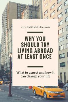 Why you should try living abroad at least once - tips and tricks