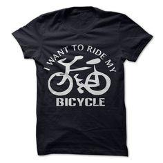 I Want To Ride My Bicycle T Shirt, Hoodie, Sweatshirt