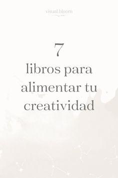 7 libros para alimentar tu creatividad Book Club Books, Book Lists, Books To Read, My Books, Book Club Parties, Art Articles, Psychology Books, Social Media Branding, Inspirational Books