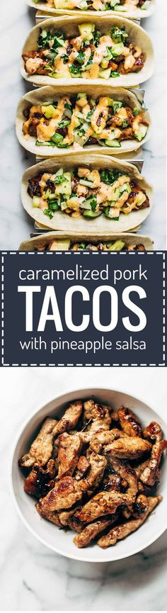Caramelized Pork Tacos with Pineapple Salsa - topped with sriracha mayo, obviously. ♡ quick and easy to make - LOVE this recipe!