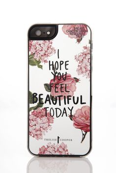Trelise Cooper Iphone 5 cover...I hope you feel beautiful today $45  www.wendysboutique.co.nz