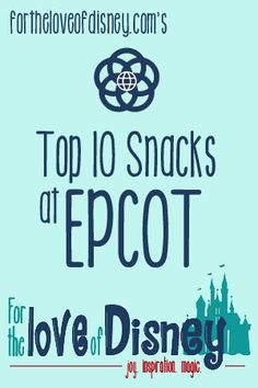 If you'll be in the Walt Disney World Resort soon, here are some of the must-have snacks in Epcot!