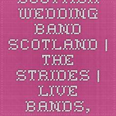 Scottish wedding band - Scotland | The Strides | Live Bands, Edinburgh, Glasgow