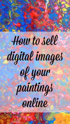 How to sell digital images of your art and paintings online. A step by step video tutorial shows you how to format and list your files Sell Paintings Online, Selling Paintings, Selling Art Online, Online Painting, Online Art, Art Paintings, Eve Online, Portrait Paintings, Abstract Portrait