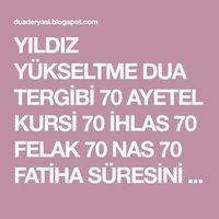 YILDIZ YÜKSELTME DUA TERGİBİ 70 AYETEL KURSİ 70 İHLAS 70 FELAK 70 NAS 70 FATİHA SÜRESİNİ OKU BİR SÜRAHİ SUYA ÜFLE İÇ 3 GÜN.ELINI Y... Islamic Quotes, Allah, Prayers, Faith, Hair Bows, Prayer, Beans, Loyalty, Believe