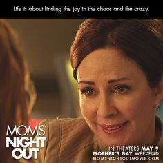 """Life is about finding the joy in the chaos and the crazy."" Moms' Night Out, a family comedy with a great big heart, releasing in theaters Mothers Day weekend."