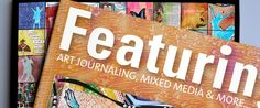 Featuring magazine about art journaling mixed media and more