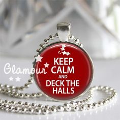 Keep Calm And Deck The Halls Christmas Silver Bezel Glass Tile Pendant | c0nfus3dgurl - Jewelry on ArtFire