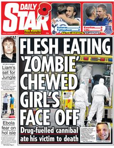 """[7.XI.14] The Daily Star reports on a murder at a homeless hostel in Blackwood, south Wales. A """"cannibal killer"""" was caught in the act of eating a 22-year-old woman, the paper says. The suspect died after being hit with a Taser by police."""