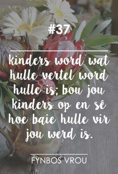 Fynbos Vrou Mom Quotes, Words Quotes, Wise Words, Qoutes, Sayings, Inspiration For The Day, Afrikaanse Quotes, Goeie More, Beautiful Words