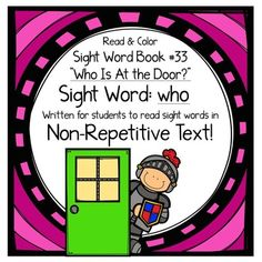 Sight word book - This sight word book was written to practice the basic sight word who. The text in this book is written in NON-REPETITIVE text so students must attend to print!   The text and graphics are clear in this sight word book for easy access for young children.