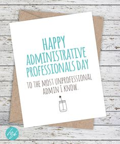 Funny Administrative Professionals Day Card - Secretary - Happy Administrative Professionals Day to the most unprofessional admin I know by FlairandPaper on Etsy