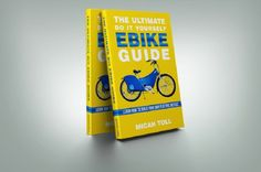 Build Your Own Electric Bike With The eBike eBook!