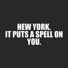 Imagine that wehn you enter new york(or your home town) it literally does put a spell on you, what happens? tell the story either through the eyes of those affected by the spell, or the spell caster.