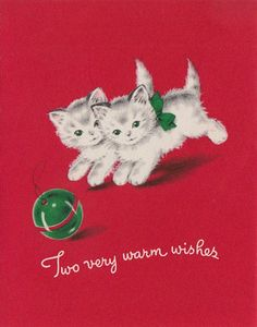 """""""Two very warm wishes"""" vintage Christmas kittens"""