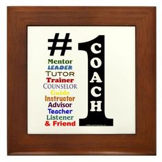 """1 Coach Framed Tile by CafePress by CafePress. $15.00. Quality construction frame constructed of stained Cherrywood. 100% satisfaction guarantee return policy. Rounded edges. Frame measures 6"""" X 6"""" x 0.5"""" with 4.25"""" X 4.25"""" tile. Two holes for wall mounting. A gift to remind a coach how special they are and the difference that they make in the lives that they touch."""