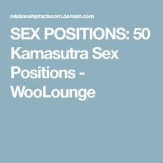 SEX POSITIONS: 50 Kamasutra Sex Positions - WooLounge