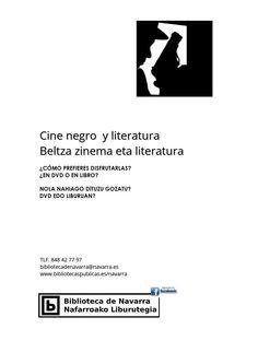Si lo tuyo es el cine negro o la novela negra, la policíaca, la de suspense... seguro que esta guía elaborada en la Biblioteca de Navarra te gustará porque realmente ¿qué prefieres, el libro o la película? Comparte con nosotros tus gustos. Pincha en las imágenes y podrás ver la disponibilidad de los títulos en el catálogo/OPAC.