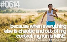 Reasons to be fit #0614 Because when everything else is chaotic and our of my control, my run is mine.