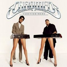 Chromeo // Fancy Footwork (Deluxe Edition)