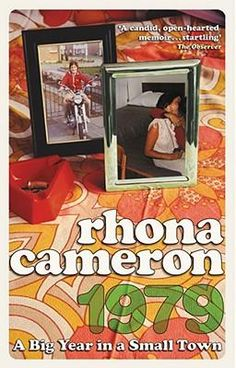1979, A Big Year In A Small Town By Rhona Cameron, 9780091896713., Biographies