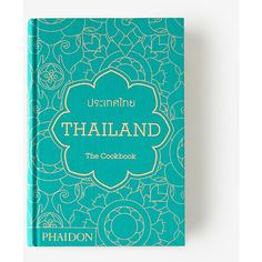 PHAIDON Thailand: The Cookbook (1,775 THB) ❤ liked on Polyvore featuring home, kitchen & dining, cookbooks, books, filler, phaidon, phaidon cookbooks, recipes cookbook and dessert cookbooks