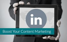 Content marketing isn't just for your blog. Click here to learn how to boost your content marketing with LinkedIn. #contentmarketing #linkedin #marketing