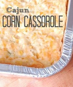 The BEST Ever Cajun Corn Casserole!!  Perfect for a large crowd and even tasty at room temperature.