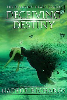 Deceiving Destiny, by Nadege Richards
