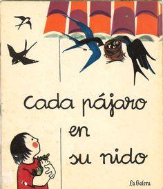 Cada pájaro en su nido / texto, Eulalia Valeri ; dibujos María Rius. -- Barcelona : La Galera, D.L. 1969.   (Despliega velas)  D.L. B 40933-1969  * BPC González Garcés  ID 337 Fondo infantil de reserva