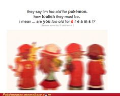 Too old for pokemon?