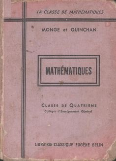 Monge, Guinchan, Mathématique 4e (1960) Social Security, Personalized Items, Cards, Organic Chemistry, Math Lessons, Antique Books, Elementary Schools, Learning, Education