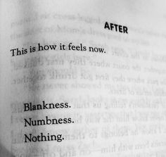 """""""This is how it feels now Blankness Numbness Nothing"""""""