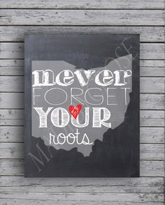 Ohio State - Never forget your roots -Chalkboard -Print Show your team spirit with this Ohio State sign! ***This is not an actual chalkboard, The Buckeye State, Ohio State Football, Ohio State University, College Football, Ohio Flag, Oklahoma Sooners, American Football, Ohio State Decor, Ohio State Crafts