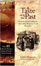András Koerner, A Taste of the Past: The Daily Life and Cooking of a Nineteenth-Century Hungarian-Jewish Homemaker (Lebanon: University Press of New England, Stefan Zweig, Jewish Recipes, Homemaking, Good Books, Cool Things To Buy, The Past, Favorite Recipes, Lebanon, Cooking