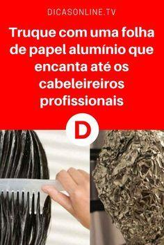 Hidratação natural para cabelos   Truque com uma folha de papel alumínio que encanta até os cabeleireiros profissionais