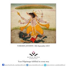 VARAHA JAYANTI: 8TH SEPTEMBER- Varaha is the third incarnation of Lord Vishnu. During the Satya Yuga Vishnu appeared as a boar to save Prithvi, the earth goddess from the demon Hiranyaksha. This demon had stolen the Vedas from Lord Brahma and pushed Prithvi under the ocean. Varaha first raised Prithvi on his tusks and then fought and killed Hiranyaksha and retrieved the Vedas. Devotees believe that Varaha appeared on earth on this day and worship him with fasting and prayers. Hindu Deities, Hinduism, Satya Yuga, Atharva Veda, Festivals Of India, Under The Ocean, Earth Goddess, Lord Vishnu, Pilgrimage